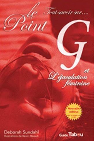 Le point G et l'éjaculation féminine