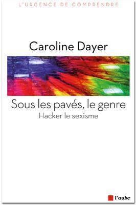 Sous les pavés, le genre. Livre de Caroline Dayer