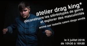 … Un atelier DRAG KING, RENCONTRE et SOIREE FESTIVE…
