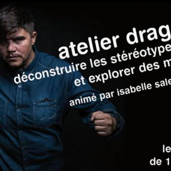 … Un atelier DRAG KING, RENCONTRE et SOIREE FESTIVE...