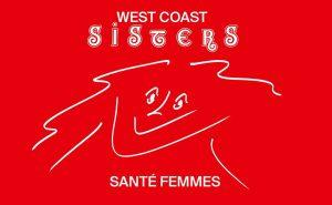 West Coast Sisters  ・Semaine Santé Femmes