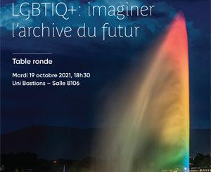 Table ronde – Histoires et mémoires LGBTIQ+ : imaginer l'archive du futur